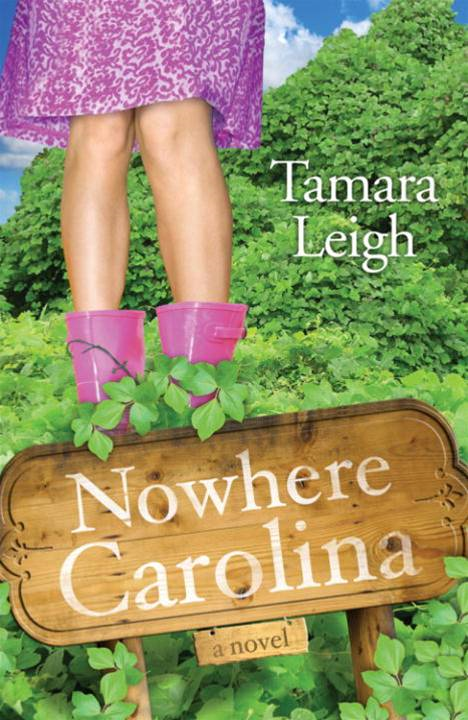 Nowhere, Carolina By: Tamara Leigh