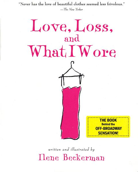 Love, Loss, and What I Wore By: Ilene Beckerman
