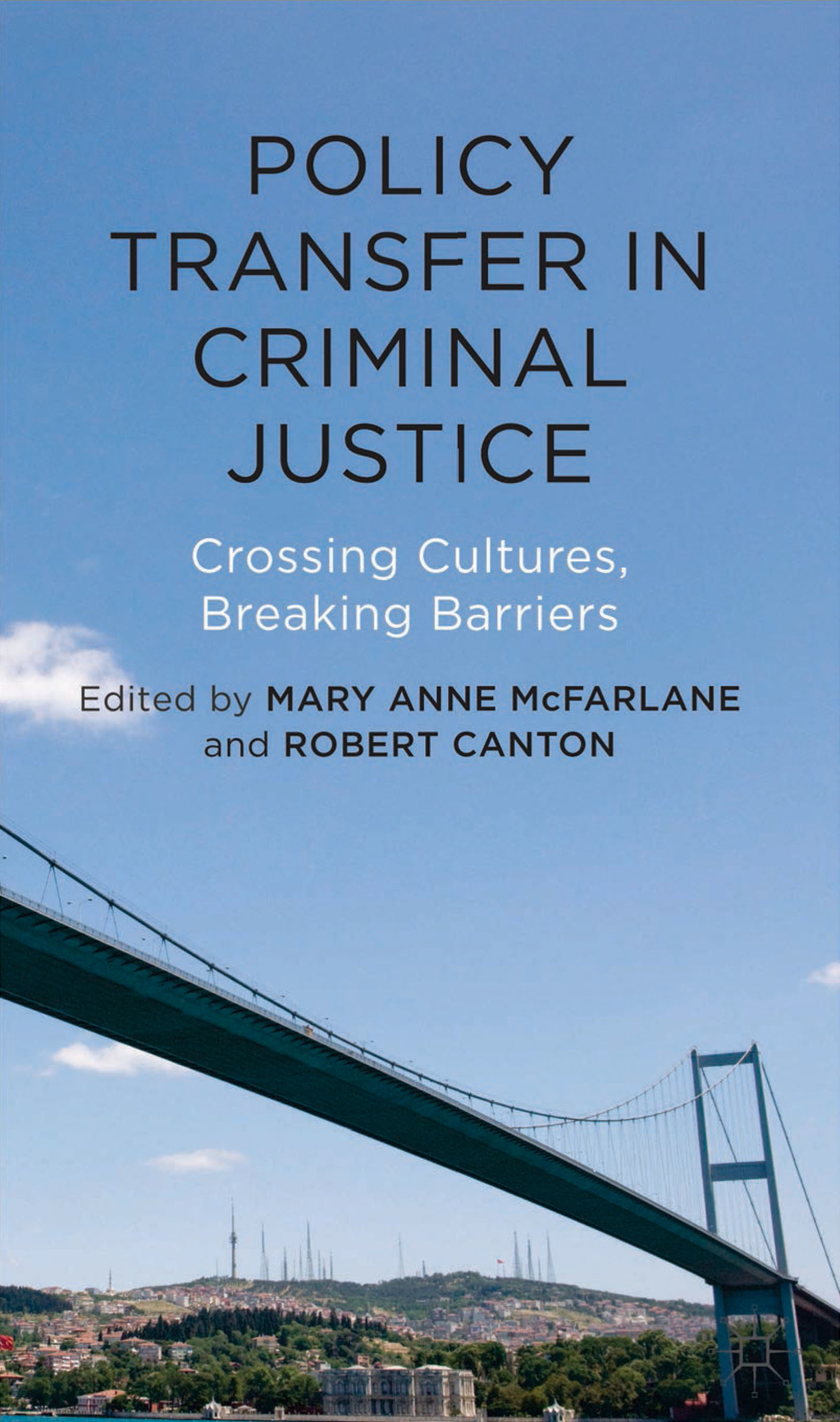 Policy Transfer in Criminal Justice Crossing Cultures,  Breaking Barriers