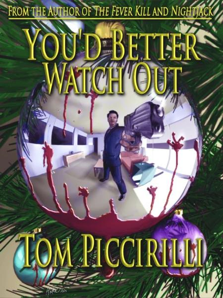 You'd Better Watch Out By: Tom Piccirilli