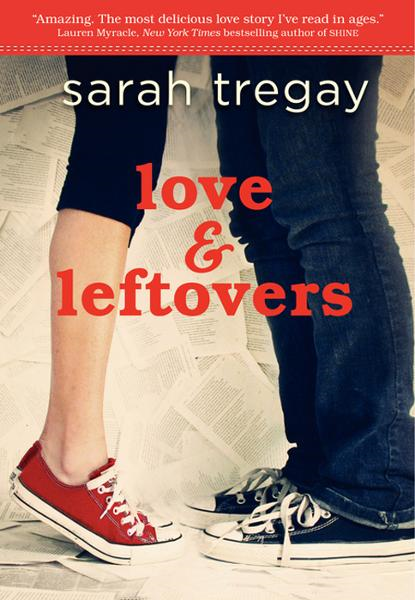 Love and Leftovers By: Sarah Tregay