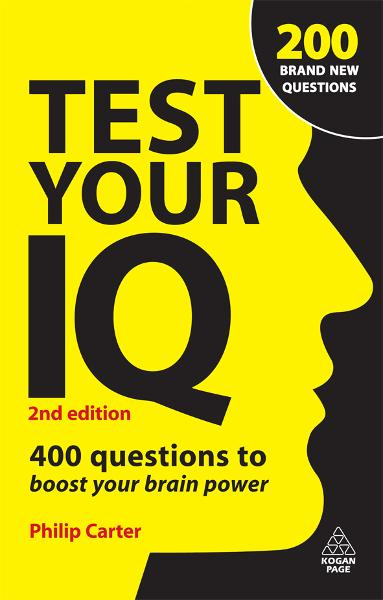 Test Your IQ: 400 Questions to Boost Your Brainpower By: Philip Carter