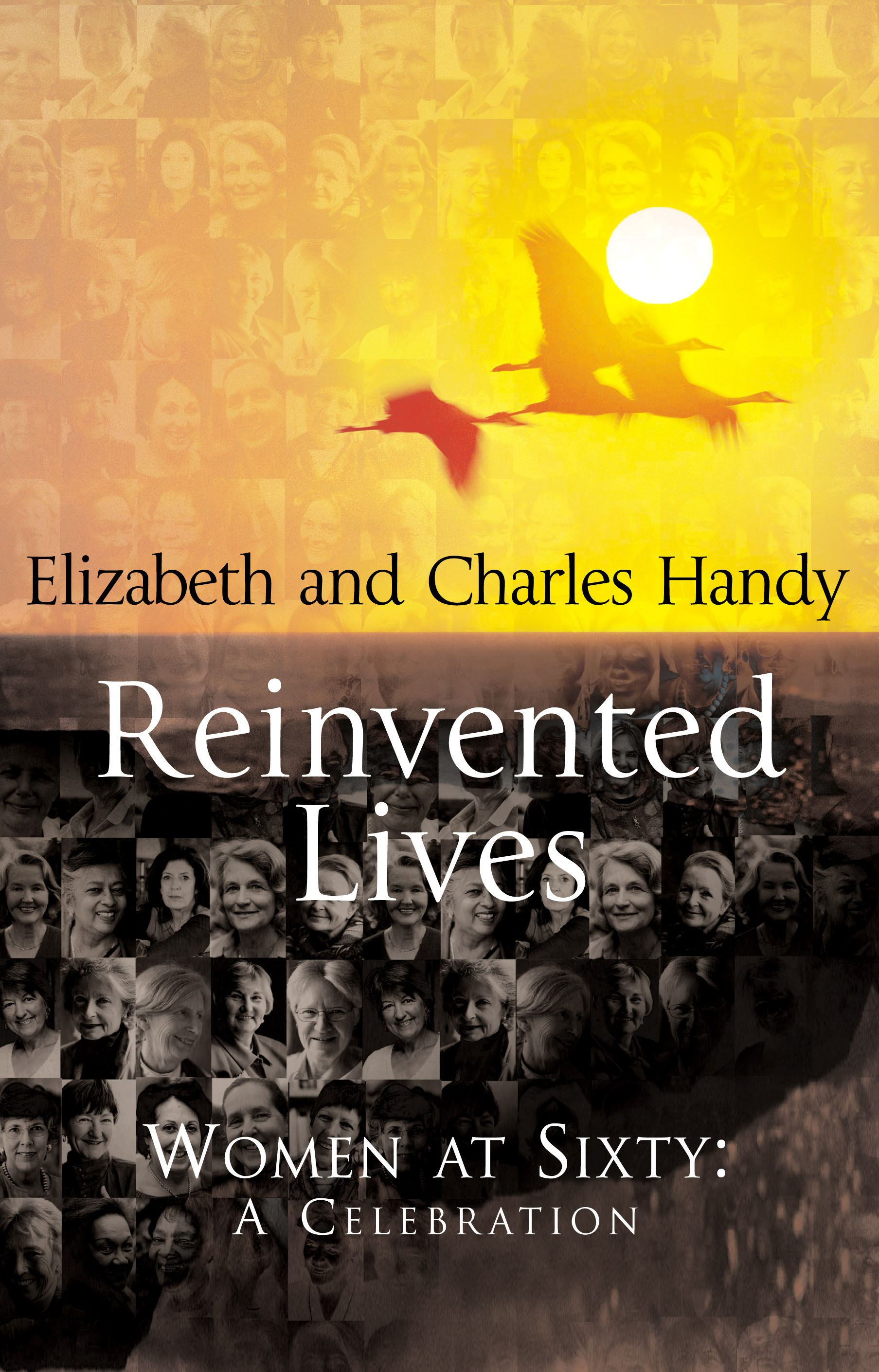 Reinvented Lives Women at Sixty: A Celebration