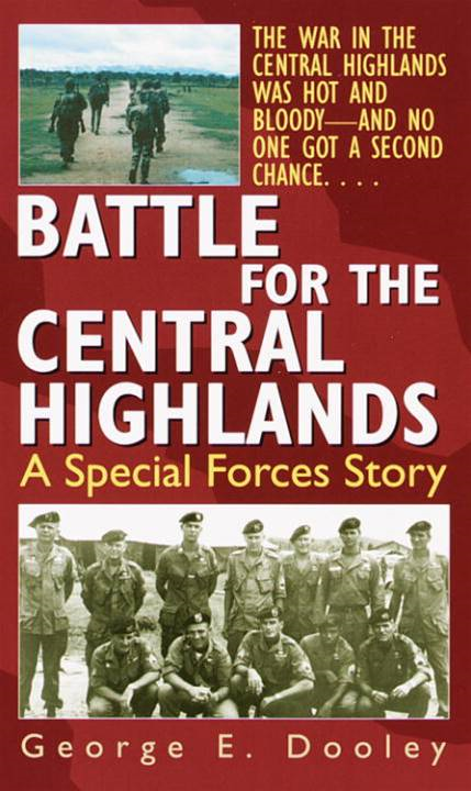 Battle for the Central Highlands By: George Dooley