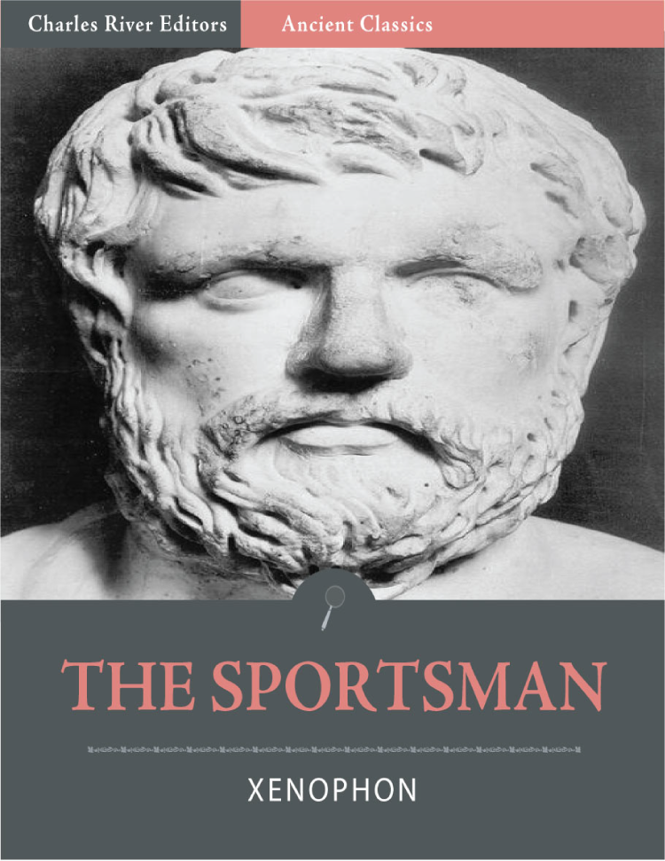 The Sportsman (Illustrated) By: Xenophon