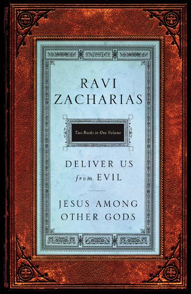 Zacharias 2 in 1: Jesus Among Other Gods & Deliver Us from Evil