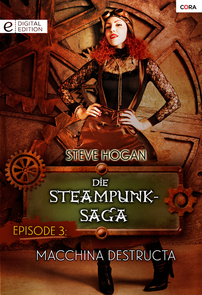 Die Steampunk-Saga: Episode 3
