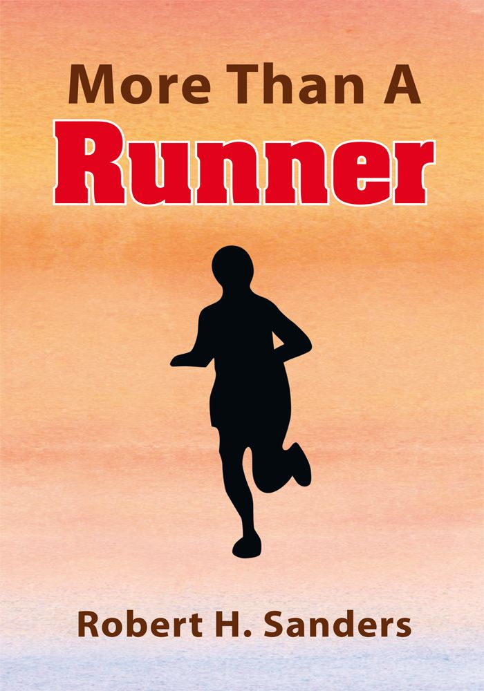 More Than A Runner By: Robert H. Sanders