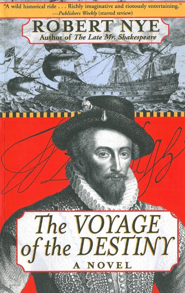 The Voyage of the Destiny: A Novel