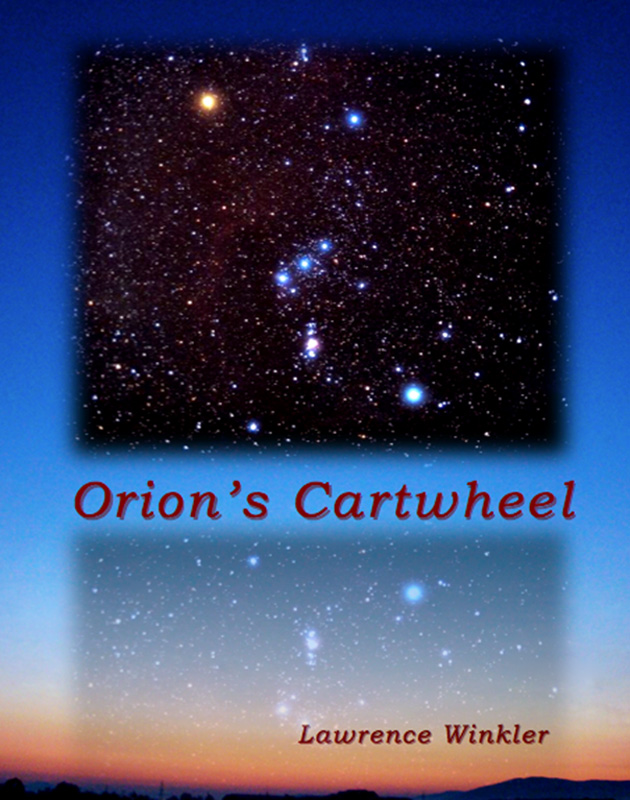Orion's Cartwheel By: Lawrence Winkler