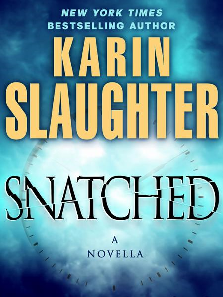Snatched: A Novella By: Karin Slaughter