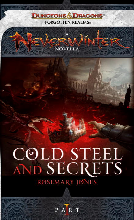 Cold Steel and Secrets By: Rosemary Jones