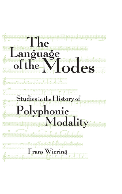The Language of the Modes Studies in the History of Polyphonic Modality