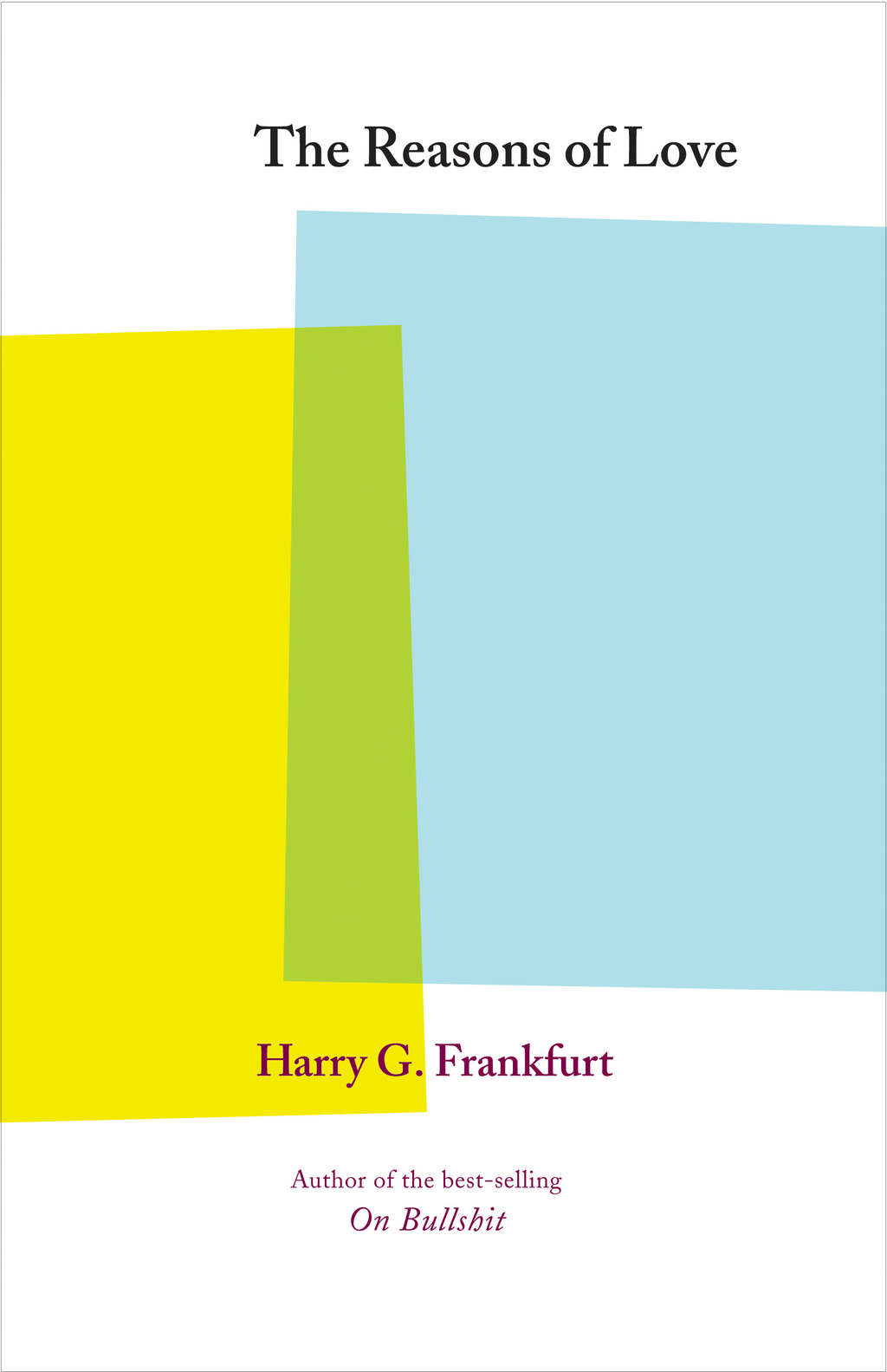 The Reasons of Love By: Harry G. Frankfurt