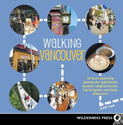 Walking Vancouver By: John Lee