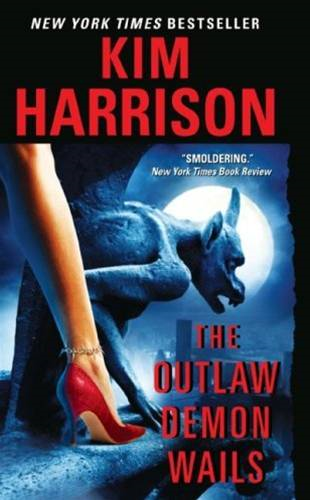 The Outlaw Demon Wails By: Kim Harrison