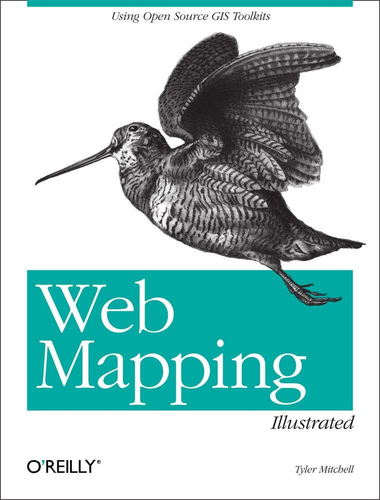 Web Mapping Illustrated By: Tyler Mitchell