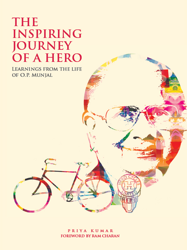 The Inspiring Journey of a Hero Learnings from the Life of O.P. Munjal