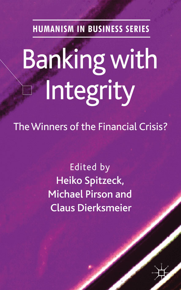 Banking with Integrity The Winners of the Financial Crisis?