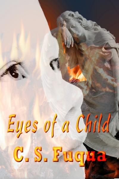 Eyes of a Child By: C.S. Fuqua