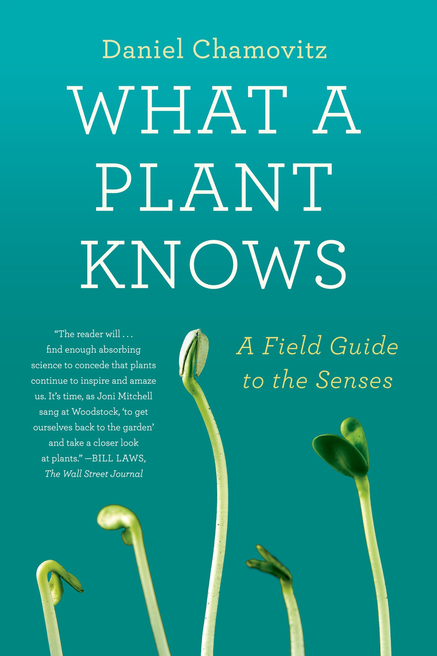 What a Plant Knows By: Daniel Chamovitz