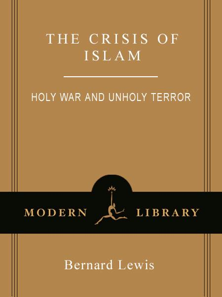 The Crisis of Islam By: Bernard Lewis