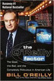 The O'Reilly Factor By: Bill O'Reilly