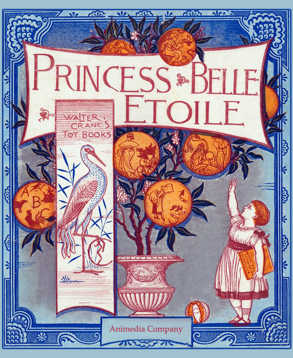 Princess Belle-Etoile (Illustrated edition) By: Walter Crane