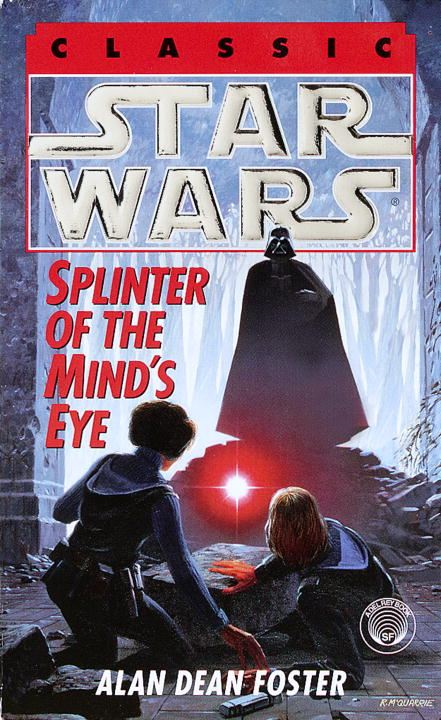 Splinter of the Mind's Eye: Star Wars By: Alan Dean Foster