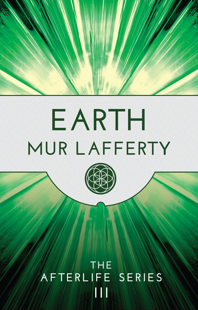 Earth: The Afterlife Series III By: Mur Lafferty