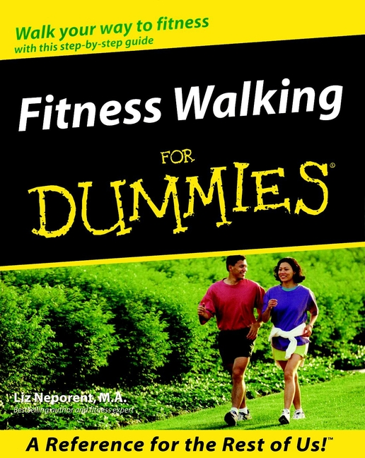 Fitness Walking For Dummies  By: Liz Neporent