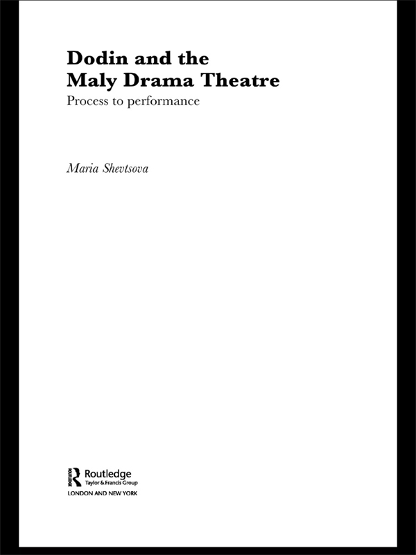 Dodin and the Maly Drama Theatre Process to Performance
