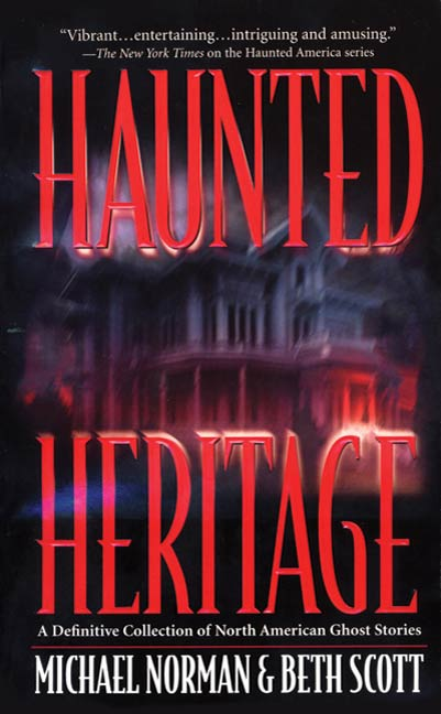 Haunted Heritage By: Beth Scott,Michael Norman