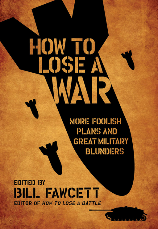 How to Lose a War By: Bill Fawcett