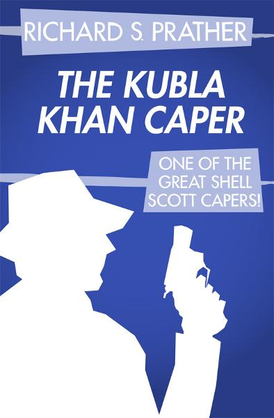 The Kubla Khan Caper By: Richard S. Prather