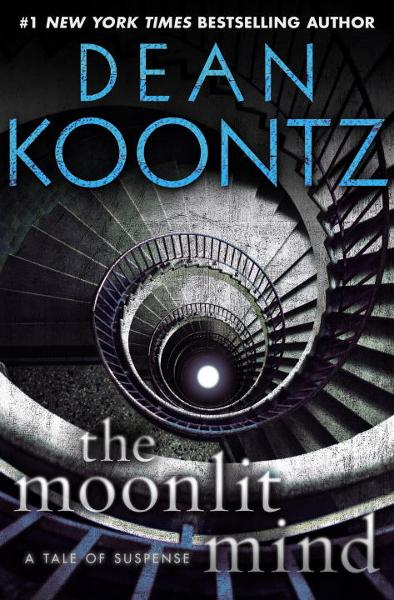 The Moonlit Mind (Novella) By: Dean Koontz