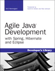 Agile Java Development with Spring, Hibernate and Eclipse By: Anil Hemrajani