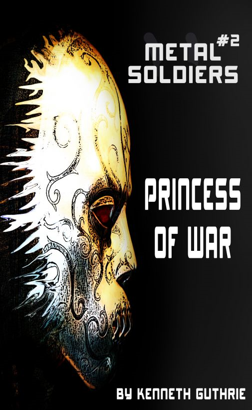 Metal Soldiers #2: Princess Of War