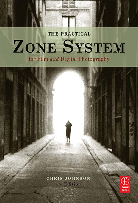 The Practical Zone System By: Chris Johnson