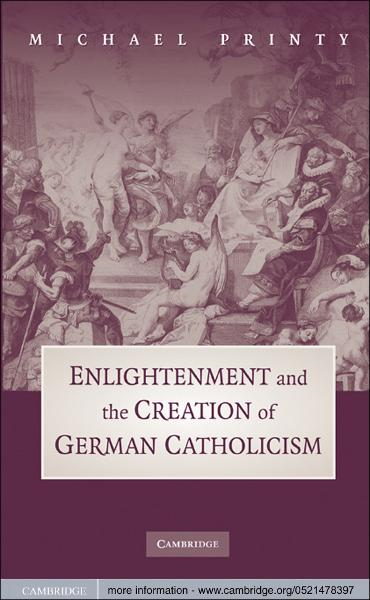 Enlightenment and the Creation of German Catholicism