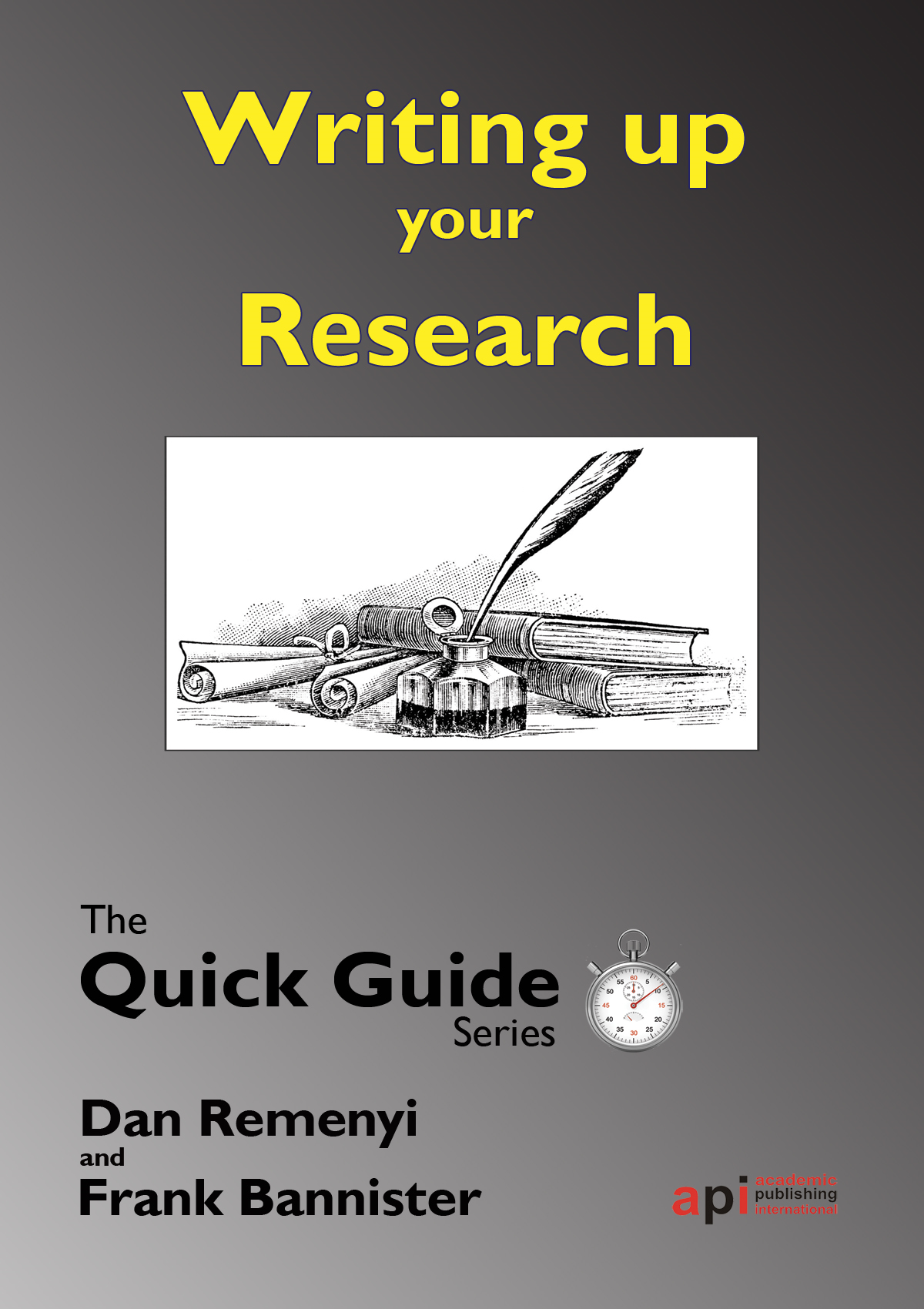 Quick Guide: Writing up the Research: For a dissertation or Thesis