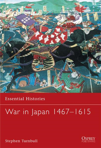 War in Japan 1467-1615 By: Stephen Turnbull