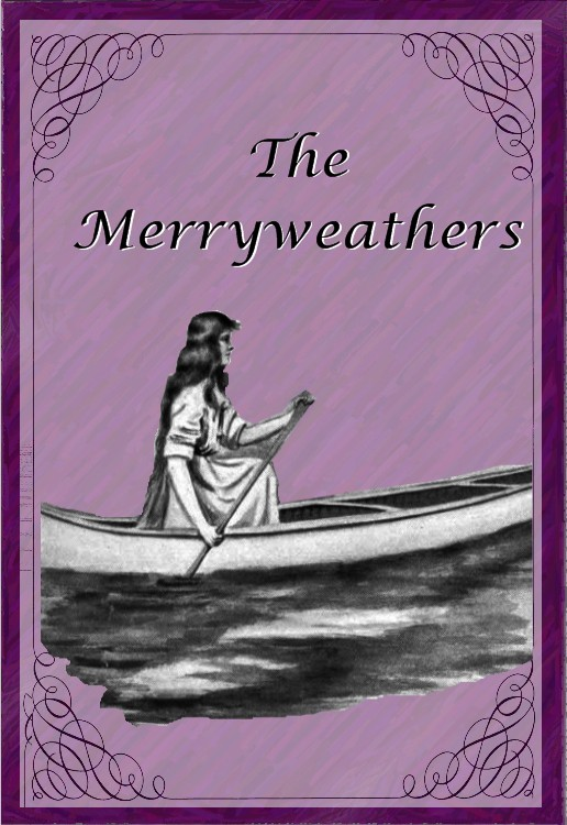 Laura E. Richards  Julia Ward Richards (Illustrator) - The Merryweathers