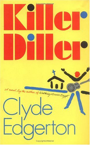 Killer Diller By: Clyde Edgerton