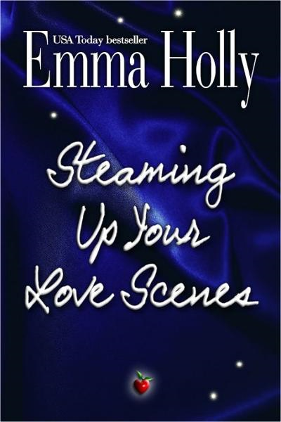 Steaming Up Your Love Scenes (a how-to for romance writers and others)