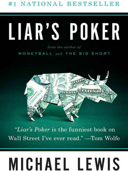 Liar's Poker By: Michael Lewis