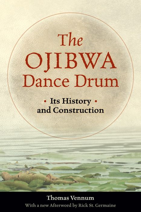 Ojibwa Dance Drum: Its History And Contruction