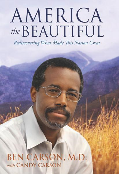 America the Beautiful By: Ben   Carson, M.D.