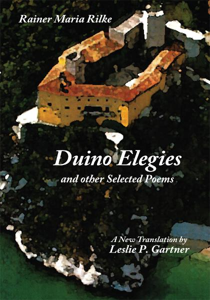 Duino Elegies and other Selected Poems By: Rainer Maria Rilke