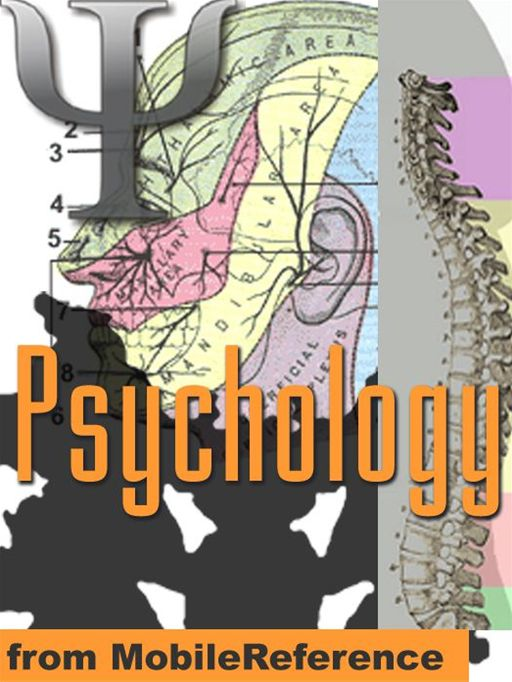 Psychology Study Guide: Neuropsychology, Sensory Systems, Perception, Learning And Memory, Thinking, Language, Intelligence, Development, Personality, Mind, Social & Abnormal Psychology, Psychoactive Drugs (Mobi Study Guides) By: MobileReference